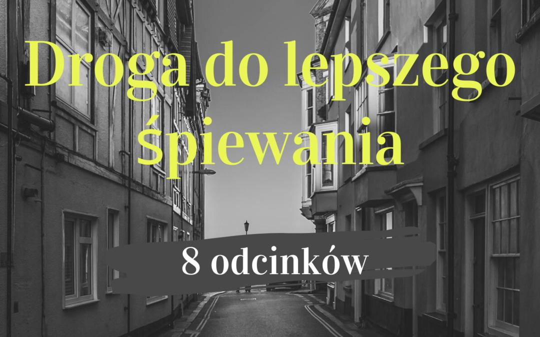 """""""Droga do lepszego śpiewania"""" – odcinek 8"""